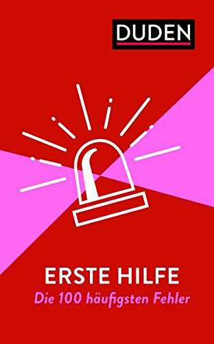 Erste Hilfe - Die 100 häufigsten Fehler: Rechtschreibung, Grammatik & Co.