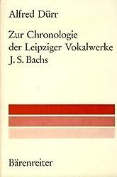 Zur Chronologie der Leipziger Vokalwerke J. S. Bachs