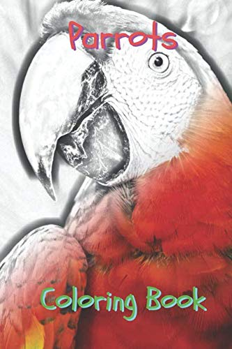 Parrots Coloring Book: 30 parrots drawings, adults relaxation, coloring book for kids, for girls