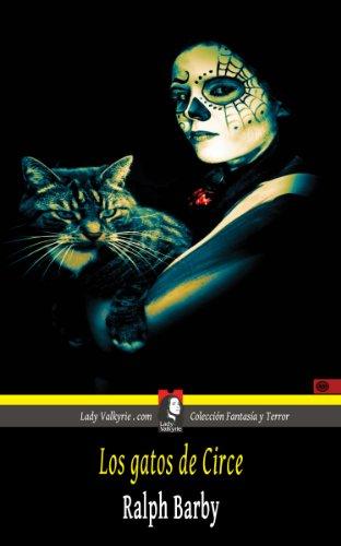 Los gatos de Circe (Colección Fantasía y Terror) (Spanish Edition) by [