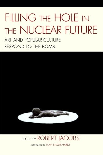 Filling the Hole in the Nuclear Future: Art and Popular...