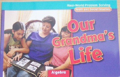 Our Grandma's Life: Algebra, Grade 2 (Real-World Problem Solving; Math and Social Studies)