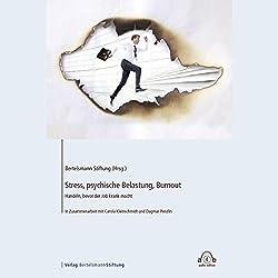 Stress, psychische Belastung, Burnout