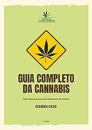 Guia Completo da Cannabis: Tudo sobre a planta mais importante da história