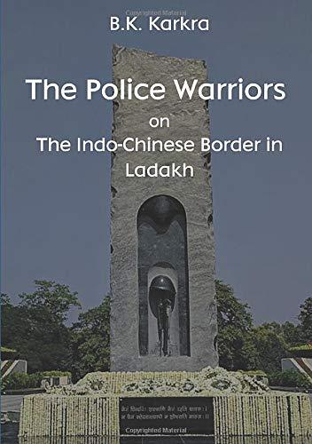 The Police Warriors on The Indo-Chinese Border in Ladakh: Amazon.es: Karkra, B.K.: Libros en idiomas extranjeros