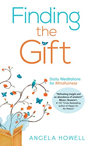 - Finding the Gift: Daily Meditations for Mindfulness