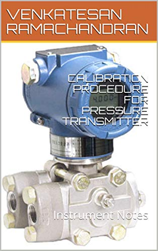 CALIBRATION PROCEDURE FOR PRESSURE TRANSMITTER: Instrument Notes