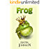 Books for Kids: Frog - A Retelling of The Frog King: Kids Books, Children's Books, Kids Stories, Kids Fantasy Books, Kids Mystery Books, Series Books For Kids Ages 4-6, 6-8, 9-12 (Grimm Retellings)