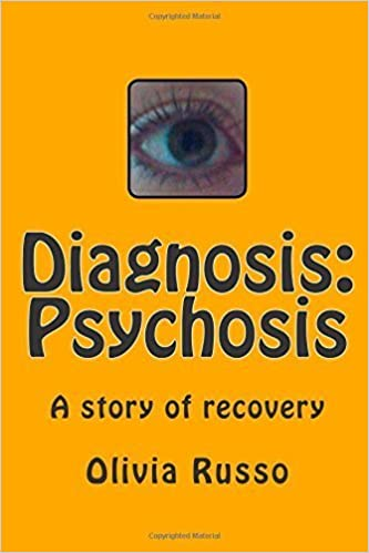 Diagnosis: Psychosis by Olivia Russo (2014-01-18)