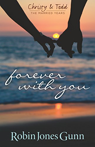 Forever With You (Christy & Todd- The Married Years Book 1)