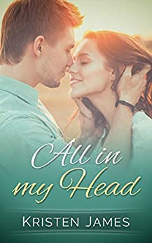 All In My Head by [James, Kristen]