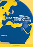 A Companion to Baugh and Cable's History of the English Language, Thomas Cable, 0415298946