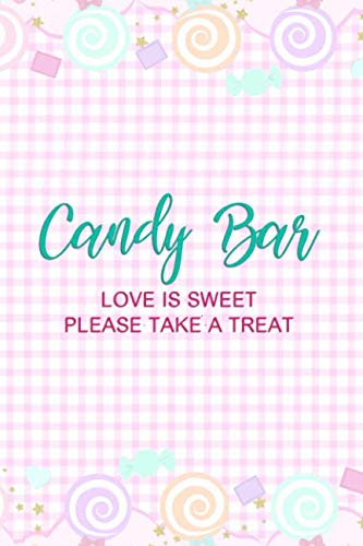 Candy Bar Love Is Sweet Please Take A