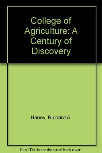 College of Agriculture: A Century of Discovery