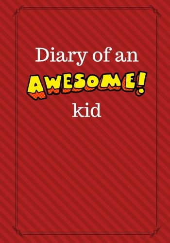 Diary of an Awesome Kid: Children's Creative Journal, 100 Pages, Ketchup Red Pinstripes (Creative Journaling)