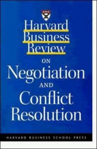 Harvard Business Review on Negotiation and Conflict Resolution (A Harvard Business Review Paperback)