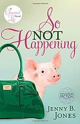 [(So Not Happening )] [Author: Jenny Jones] [May-2009]