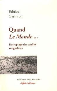 Quand Le Monde... Décryptage des conflits yougoslaves par Fabrice Garniron