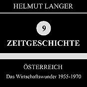 Das Wirtschaftswunder 1955-1970 (Österreich 3)   Helmut Langer