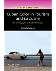 Cuban Color in Tourism and La Lucha: An Ethnography of Racial Meaning