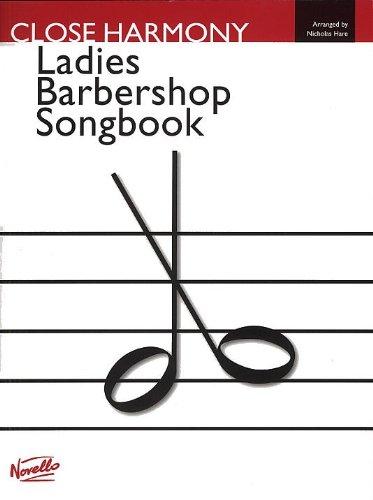 (Close Harmony: The Novello Barbershop Songbook -  Ssaa)