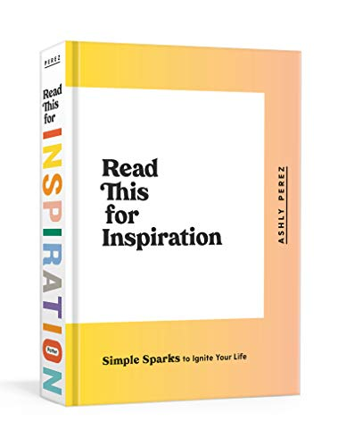 Book Cover: Read This for Inspiration: Simple Sparks to Ignite Your Life