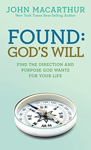 Found: God's Will (John MacArthur Study) (Talk To A Pastor Over The Phone)