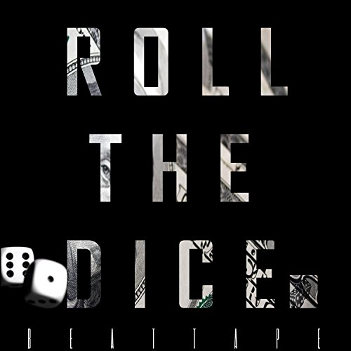 Roll The Dice (Beat Tape) -