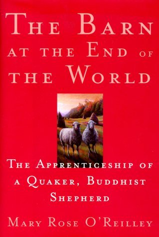 Download The Barn at the end of the World: The Apprenticeship of a Quaker, Buddhist Shepard PDF