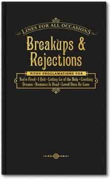 Breakups & Rejections for All Occasions