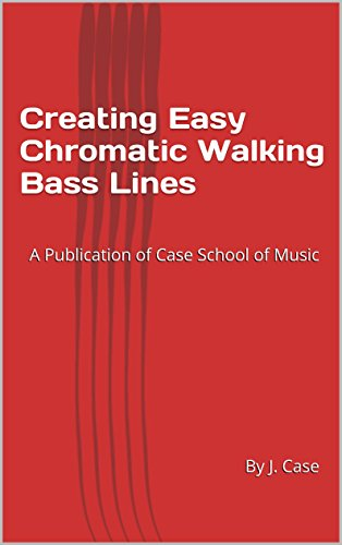 Walking Bass Blues (Creating Easy Chromatic Walking Bass Lines: A Publication of Case School of Music)