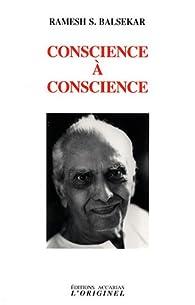 Conscience à conscience par Ramesh Sadashiv Balsekar