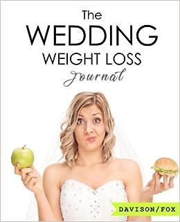 The Wedding Weight Loss Journal: 3 Month Food, Health & Diet Journal ...
