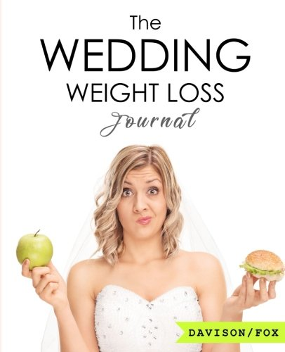 The Wedding Weight Loss Journal: 3 Month Food, Health & Diet Journal ...