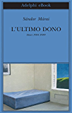 L'ultimo dono: Diari 1984-1989 (Biblioteca Adelphi)