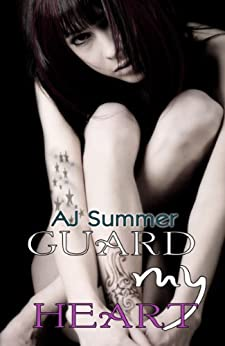 Guard My Heart (Tainted Hearts Series Book 1) by [Summer, AJ]