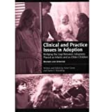img - for Clinical and Practice Issues in Adoption: Bridging the Gap Between Adoptees Placed as Infants and as Older Children (Paperback) - Common book / textbook / text book