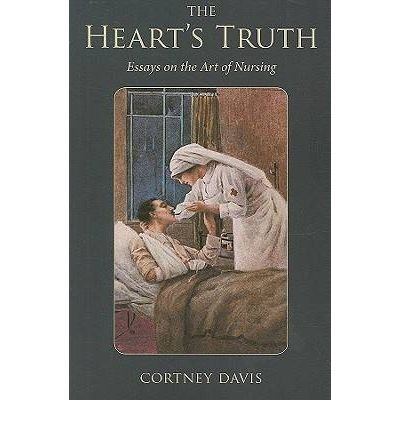 [(The Heart's Truth: Essays on the Art of Nursing)] [Author: Cortney Davis] published on (March, 2009)