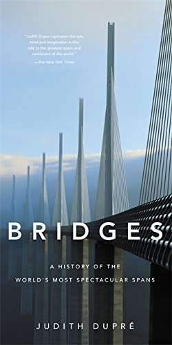 Bridges: A History of the World's Most Spectacular Spans cover