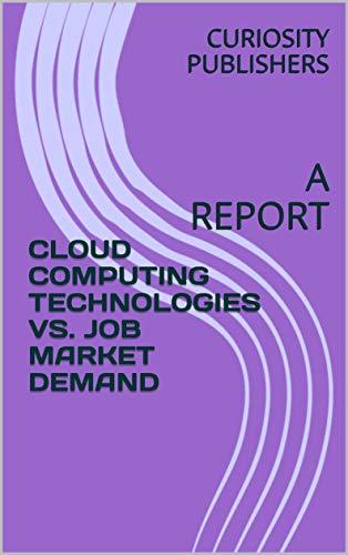 CLOUD COMPUTING TECHNOLOGIES VS. JOB MARKET DEMAND: A ()