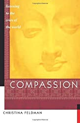 Compassion: Listening to the Cries of the World by Christina Feldman (2005-08-18)