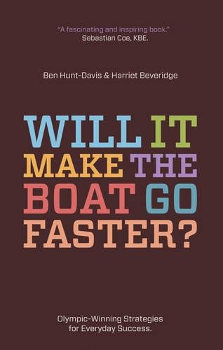 Will It Make the Boat Go Faster?: Olympic-Winning Strategies for Everyday Success by imusti