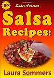 50 Super Awesome Salsa Recipes!