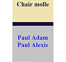 Amazon chair molle french edition ebook paul adam paul chair molle french edition by paul adam paul alexis fandeluxe Image collections