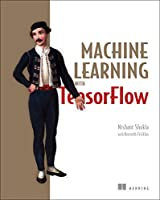 Machine Learning with TensorFlow Front Cover
