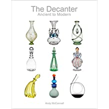 The Decanter: Ancient to Modern