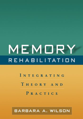 Memory Rehabilitation: Integrating Theory and Practice (Cognitive Rehabilitation Therapy For Traumatic Brain Injury)