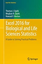 EXCEL 2016 FOR BIOLOGICAL AND LIFE SCIENCES STATISTICS: A GUIDE TO SOLVING PRACTICAL PROBLEMS (EXCEL FOR STATISTICS)