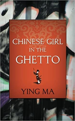 Amazon com: Chinese Girl in the Ghetto (9781460970454): Ying