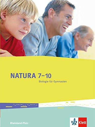 Natura Biologie 7-10. Ausgabe Rheinland-Pfalz: Schülerbuch Klassen 7-10 (Natura Biologie. Ausgabe für Rheinland-Pfalz Gymnasium ab 2014)